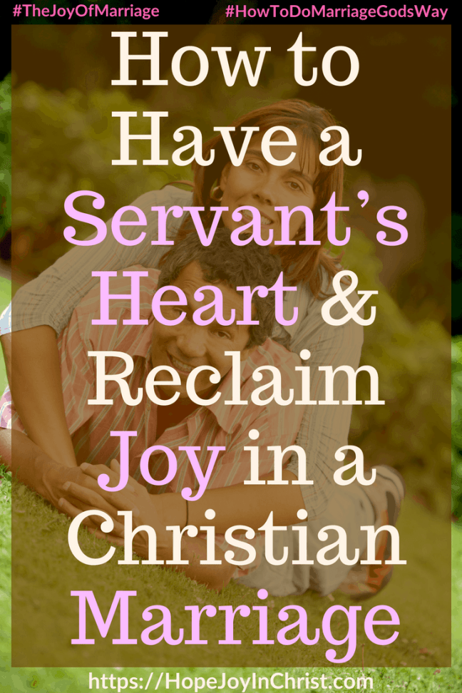 How to Have a Servant's Heart Reclaim Joy in a Christian Marriage #Servantsheart #Servantsheartquotes #Servantsheartservingothers #Servantsheartquotesgod #Servantsheartscripture 31 Ways to Reclaim Joy in a Christian Marriage #JoyInMarriage #MarriageGodsWay #JoyQuotes #JoyScriptures #ChooseJoy #ChristianMarriage #ChristianMarriagequotes #ChristianMarriageadvice #RelationshipQuotes #marriagegoals #HappyWifeLife #MarriedLife #BiblicalMarriage