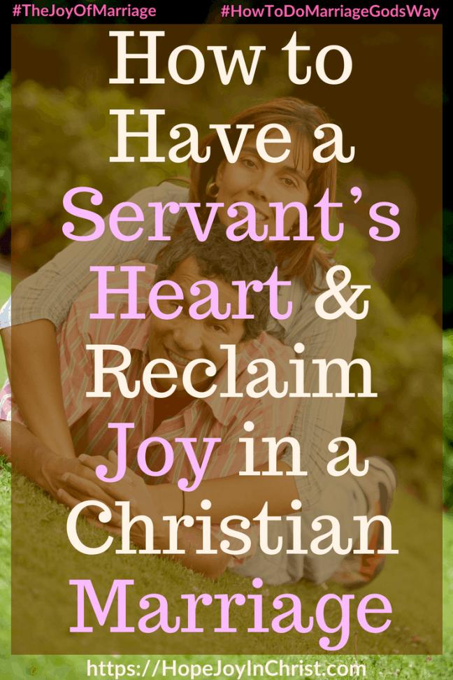 How to Have a Servant's Heart Reclaim Joy in a Christian Marriage #Servantsheart #Servantsheartquotes #Servantsheartservingothers #Servantsheartquotesgod #Servantsheartscripture 31 Ways to Reclaim Joy in a Christian Marriage #JoyInMarriage #MarriageGodsWay #JoyQuotes #JoyScriptures #ChooseJoy #ChristianMarriage #ChristianMarriagequotes #ChristianMarriageadvice #RelationshipQuotes #marriagegoals #HappyWifeLife #MarriedLife #BiblicalMarriage