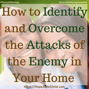 How to Identify and Overcome the Attacks of the Enemy in Your Home sq #overcomequotes #overcomeTips #EnemyofGod #PrayerWarrior 31 Ways to Reclaim Joy in a Christian Marriage #JoyInMarriage #MarriageGodsWay #JoyQuotes #JoyScriptures #ChooseJoy #ChristianMarriage #ChristianMarriagequotes #ChristianMarriageadvice #RelationshipQuotes #StrongMarriage