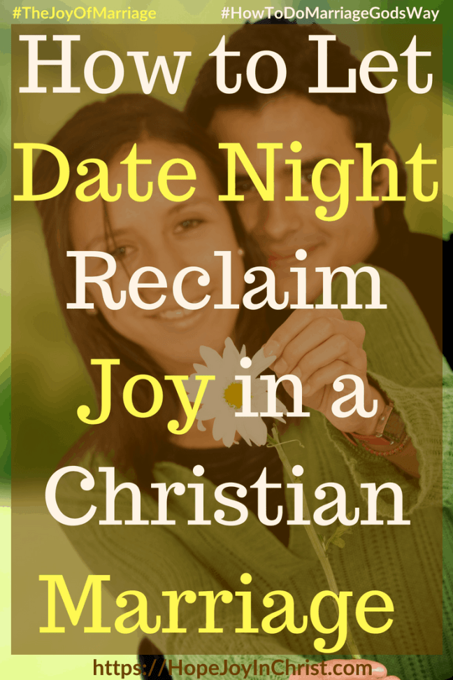 How to Let Date Night Reclaim Joy in a Christian Marriage #DateNightIdeas #DateNightQuotes #DateNightIn 31 Ways to Reclaim Joy in a Christian Marriage #JoyInMarriage #MarriageGodsWay #JoyQuotes #JoyScriptures #ChooseJoy #ChristianMarriage #ChristianMarriagequotes #ChristianMarriageadvice #RelationshipQuotes #StrongMarriage