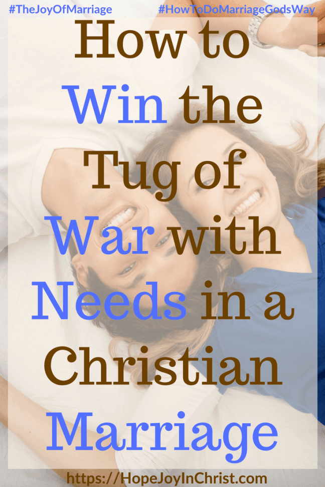 How to Win the Tug of War with Needs in a Christian Marriage #NeedsInrelationships #needsandwants #ThingsINeed #31 Ways to Reclaim Joy in a Christian Marriage #JoyInMarriage #MarriageGodsWay #JoyQuotes #JoyScriptures #ChooseJoy #ChristianMarriage #ChristianMarriagequotes #ChristianMarriageadvice #RelationshipQuotes #StrongMarriage
