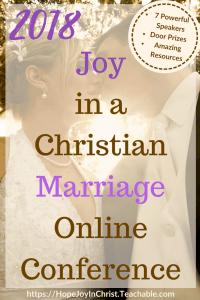 The 2018 Joy in a Christian Marriage Conference - 31 Ways to Reclaim Joy in a Christian Marriage #ChristianMarriage #TheJoyOfMarriage #HowToDoMarriageGodsWay #RelationshipAdvice #MarriageQuotes #MarriageConference #MarriageResources #MarriageConference