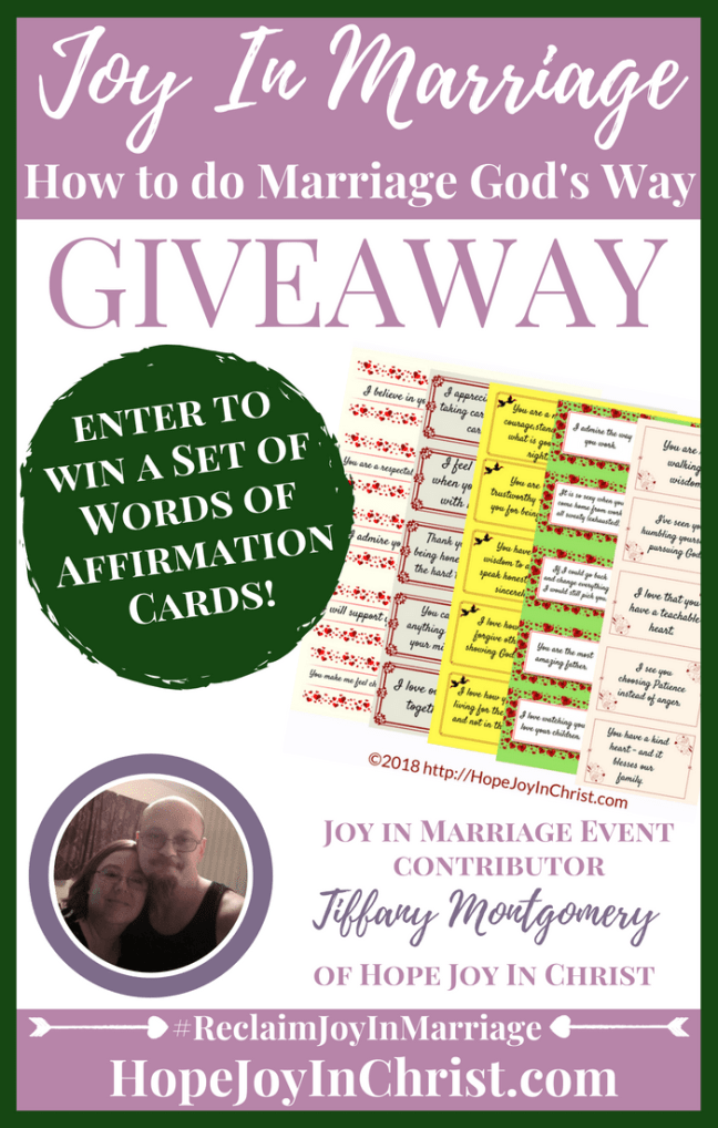 31 Ways to Reclaim joy in a Christian marriage Giveaway. Tiffany Montgomery of HopeJoyInChrist is giving away 1 set of Words of Affirmation Cards #JoyInMarriage #MarriageGodsWay #JoyQuotes #JoyScriptures #ChooseJoy #ChristianMarriage #ChristianMarriagequotes #ChristianMarriageadvice #RelationshipQuotes #Giveaway #ChristianBooks #BloggingTips