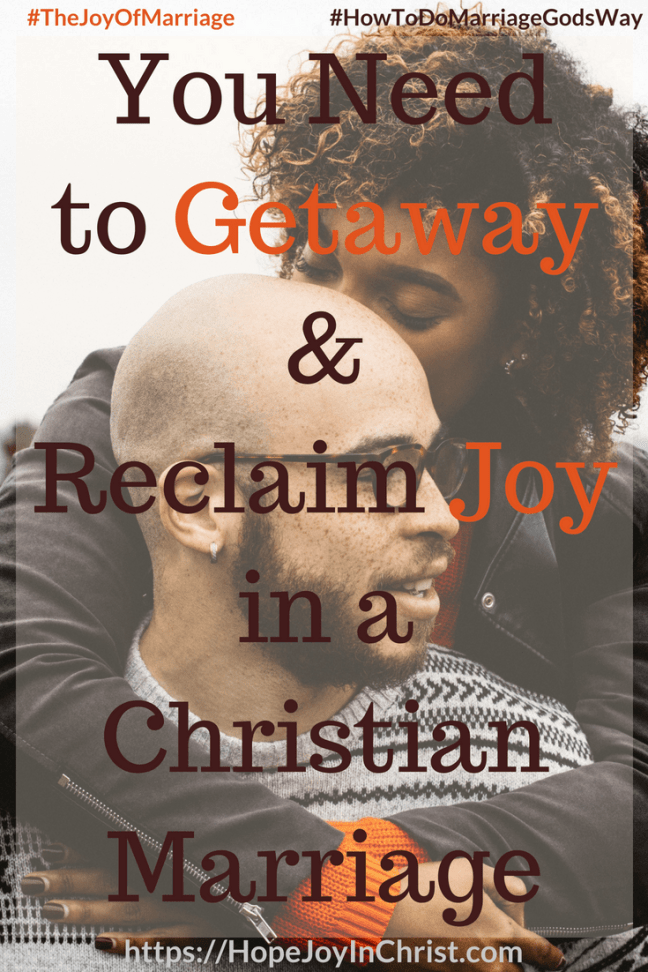 You Need to Getaway & Reclaim Joy in a Christian Marriage #Getawayquotes #getawayIdeas #Getawayforcouples #RomanticGetaway 31 Ways to Reclaim Joy in a Christian Marriage #JoyInMarriage #MarriageGodsWay #JoyQuotes #JoyScriptures #ChooseJoy #ChristianMarriage #ChristianMarriagequotes #ChristianMarriageadvice #RelationshipQuotes