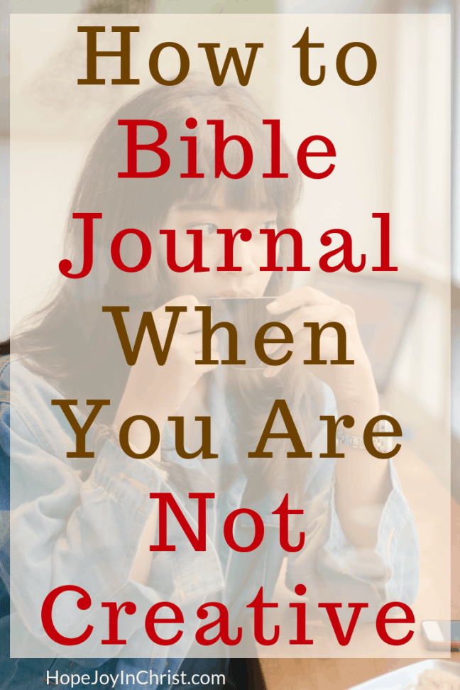 How to Bible Journal When You Are Not Creative PinIt#BibleJournalingIdeas for Begginners who are not creative. Free Printable Scriptures #ColoringPage to grow my faith and increase in #TheJoyOfTheLord
