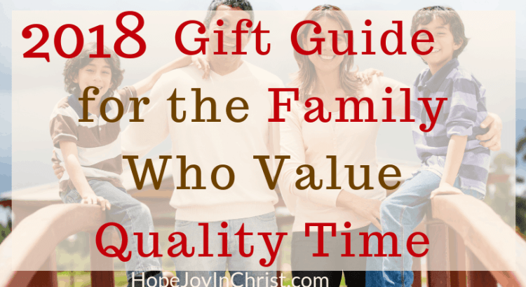 2018 Gift Guide for the Family Who Value Quality Time #LoveLanguages can be part of #ChristmasBudget #ChristmasSpendingTips #FrugalLiving When we plan well we can buy with #QualityTime in mind