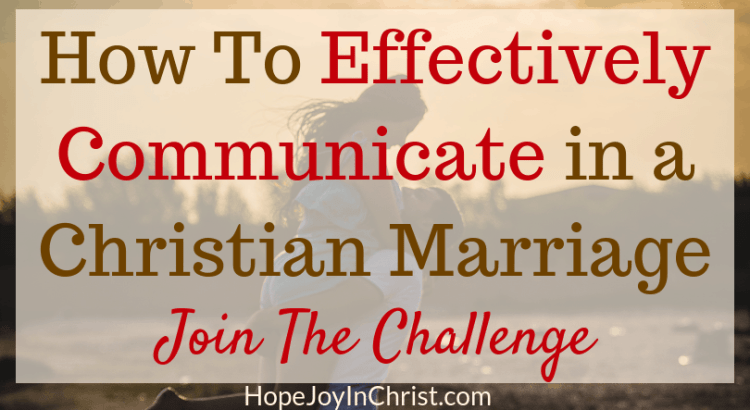 How To Effectively Communicate in a Christian Marriage Join The Marriage Communication Challenge Joy in Communication Hope in Communication Bible verses about Communication Ignite true intimacy through great communication! Communicate respectfully, clearly, lovingly!