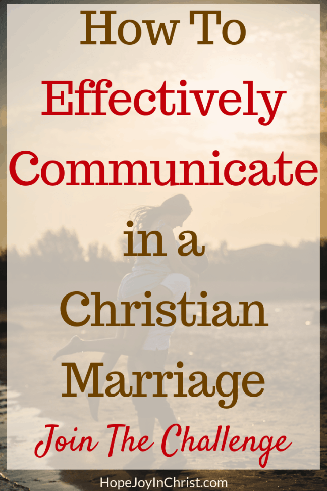 How To Effectively Communicate in a Christian Marriage PinIt Join The Marriage Communication Challenge Joy in Communication Hope in Communication Bible verses about Communication Ignite true intimacy through great communication! Communicate respectfully, clearly, lovingly!