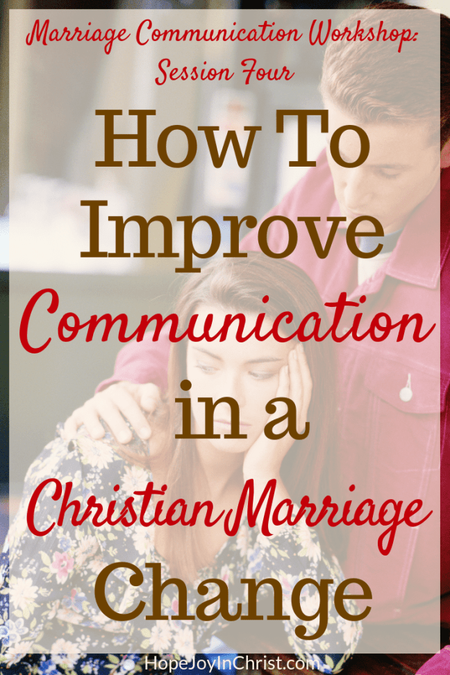 How To Improve Communication in a Christian Marriage Change negative thinking about my husband. Think Positively. This is session one in the marriage communication workshop where couples will learn marriage communication tips be guided through communication exercise, given tools to help with better communication. Wives will learn to improve intimacy while keeping their voice and stop feeling like a door mat in marriage.