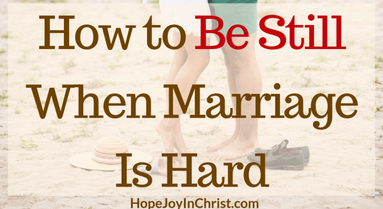 How to Be Still When Marriage Is Hard FtImg when marriage is hard quotes. Love is hard. When Marriage is hard God... Be still quotes. Be still scripture. Be still and know that I am God. Marriage advise. Marriage help. Fix my marriage. Save my marriage. Christian Marriage. Godly Marriage. Godly Wife advise.