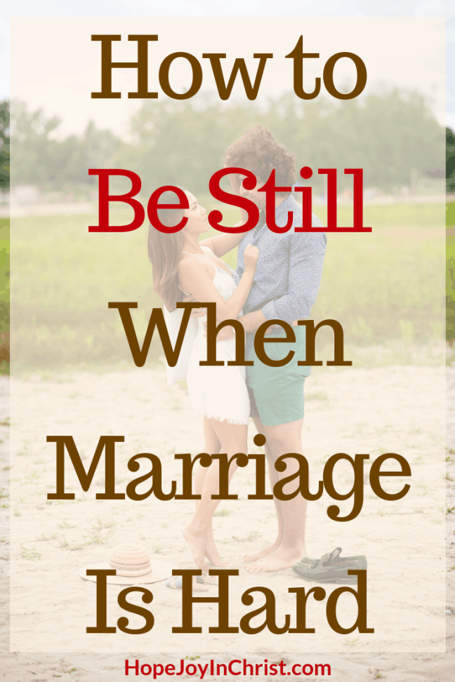 How to Be Still When Marriage Is Hard when marriage is hard quotes. Love is hard. When Marriage is hard God... Be still quotes. Be still scripture. Be still and know that I am God. Marriage advise. Marriage help. Fix my marriage. Save my marriage. Christian Marriage. Godly Marriage. Godly Wife advise.