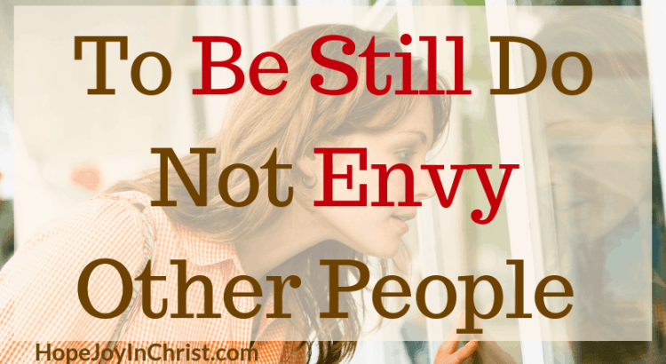 To Be Still Do Not Envy Other People FtImg Trust God in hard times 40 Days to Be Still and Know God More. What does it mean to be still? How To be still. Spiritual Warfare. Know God quotes. Hear God's Voice. Be Still Quotes. Envy quotes. Envy Truths. Envy Illustration Envy and Jealousy. Overcoming Envy