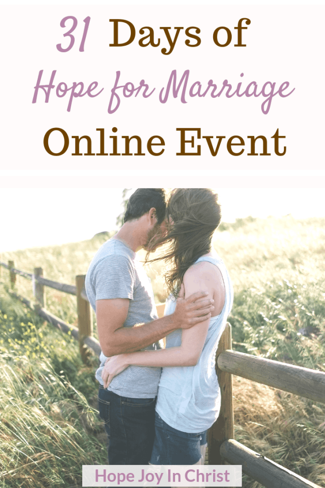 31 Days of Hope for Marriage Online Event Hub PinIt Hope in Marriage Trusting God in Marriage, Marriage advice, christian marriage advice, godly wife, giveaways, hope for marriage restoration, hope for marriage quotes, #HopeForMarriage #ChristianMarriage #HopeJoyInChrist