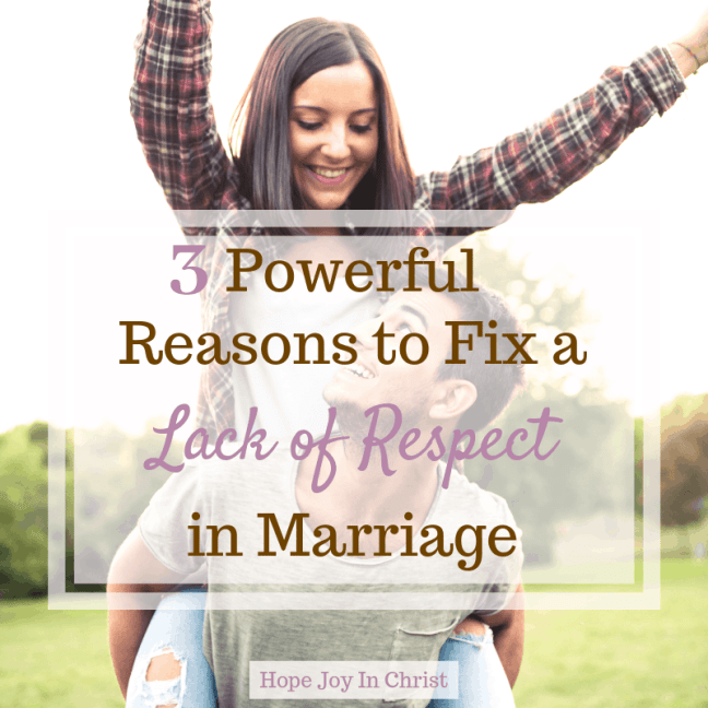 3 Powerful Reasons to Fix a Lack of Respect in Marriage, lack of respect quotes, lack of respect in relationships, lack of respect facts, lack of respect in marriage, marriage advice, marriage quotes, Christian Marriage advice #Marraigeadvice #ChristianMarriage #HopeForMarriage #HopeJoyInChrist