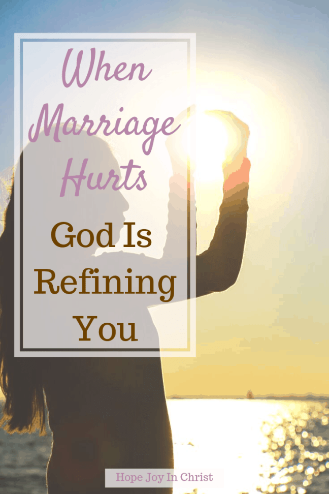 When Marriage Hurts God Is Refining You, When marriage gets hard, when marriage is hard, when marriage gets hard truths, when marriage gets hard, marriage quotes, Christian marriage advice, Christian marriage advice, #ChristianMarriage #HopeForMarriage #HopeJoyInChrist