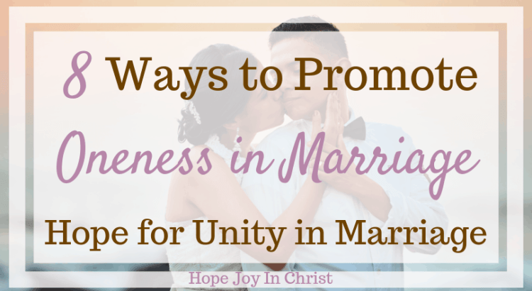 8 Ways to Promote Oneness in Marriage Hope for Unity in Marriage FtImg. Oneness in marriage God, spiritual oneness, unity in marriage quotes, marriage advice, marriage quotes, Christian marriage advice, Christian marriage quotes #MarriageAdvice #HopeForMarriage #ChristianMarriage #HopeJoyInChrist