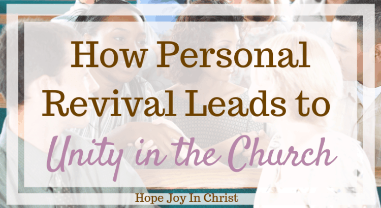How Personal Revival Leads to Unity in the Church, unity in the church body, unity in the church quotes Church unity, church unity quotes, church unity ideas, church unity verses, #ChurchUnity #ChurchUnityquotes #ChurchUnityideas #ChurchUnityGod #ChurchUnityVerses #Prayerquotes #PrayerWarrior, Revival, Revival quotes, church revival, spiritual revival, #HopeJoyInChrist