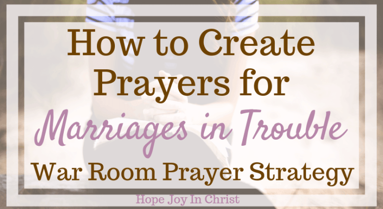 Miraculous Create Prayers For Marriages In Trouble War Room Hope Joy Download Free Architecture Designs Rallybritishbridgeorg