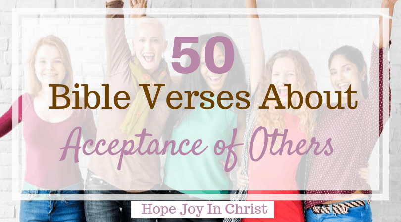 bible verses about acceptance of others hope joy in christ
