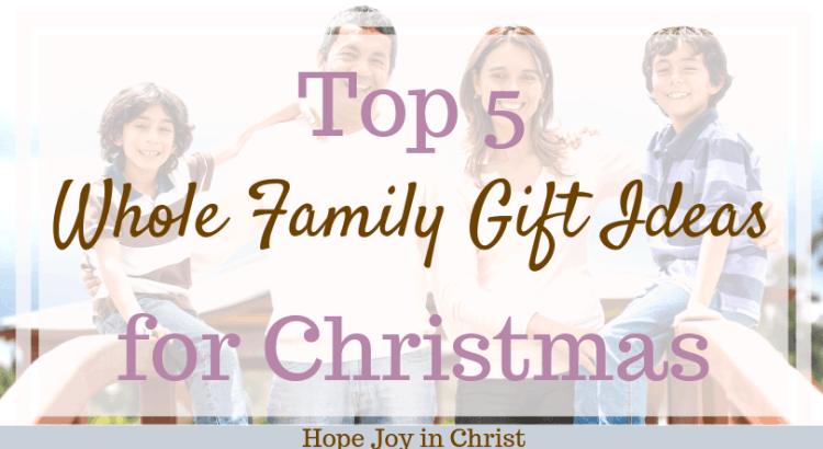 Top 5 Whole Family Gift Ideas for Christmas, Family Gift Ideas, Inexpensive family gift ideas, diy family gift ideas, family gift ideas for kids, family gift basket ideas #GiftIdeas #HopeJoyInChrist