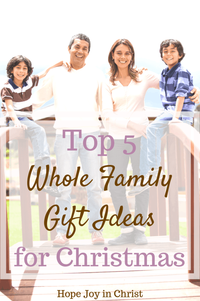 Top 5 Whole Family Gift Ideas for Christmas PinIt, Family Gift Ideas, Inexpensive family gift ideas, diy family gift ideas, family gift ideas for kids, family gift basket ideas #GiftIdeas #HopeJoyInChrist