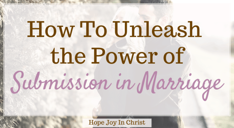 How To Unleash the Power of Submission in Marriage FtImg, What is submission in marriage? What does it mean to submit to your husband? (what does submitting to your husband mean?) What does the Bible say about a wife submitting to her husband? What is biblical submission in marriage? biblical submission in marriage, benefits of submission in marriage, Bible verses about submission in marriage, mutual submission in marriage, Marriage Advice, Christian Marriage Advice #Hopejoyinchrist