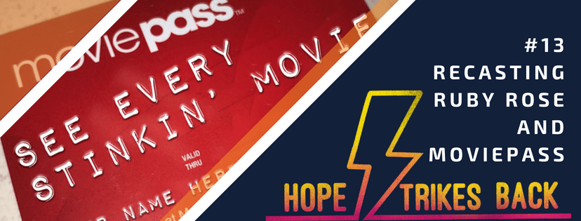 Recasting Ruby Rose And MoviePass