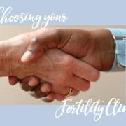 Choosing your Fertility Clinic