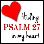 They Stumbled and Fell :: Hiding Psalm 27 in My Heart (2/3)