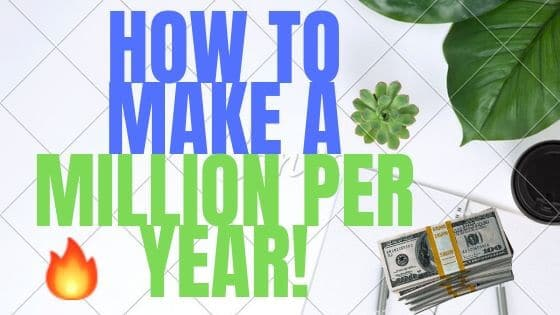 How to Make Millions Of Dollars a Year
