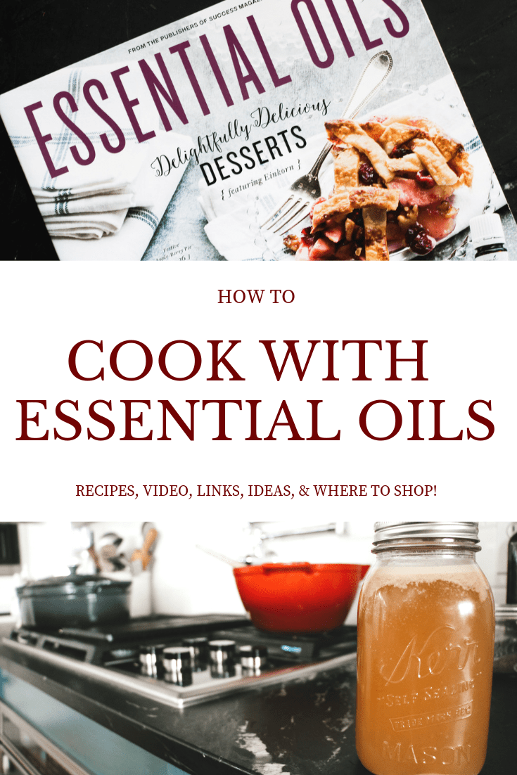 how to cook with essential oils, recipes and ideas