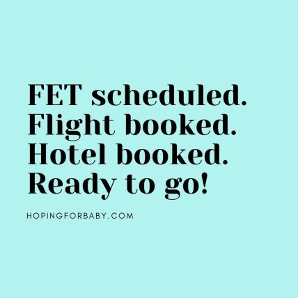 FET Scheduled. Flight booked. Hotel booked. Ready to go!