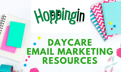 3 Daycare Email Marketing Strategies You Can Use Right Now + Free Resource PDF