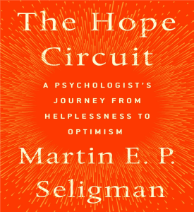 The Hope Circuit Martin Seligman