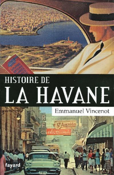 Rencontre avec Emmanuel Vincenot autour de son livre «Histoire de La Havane»