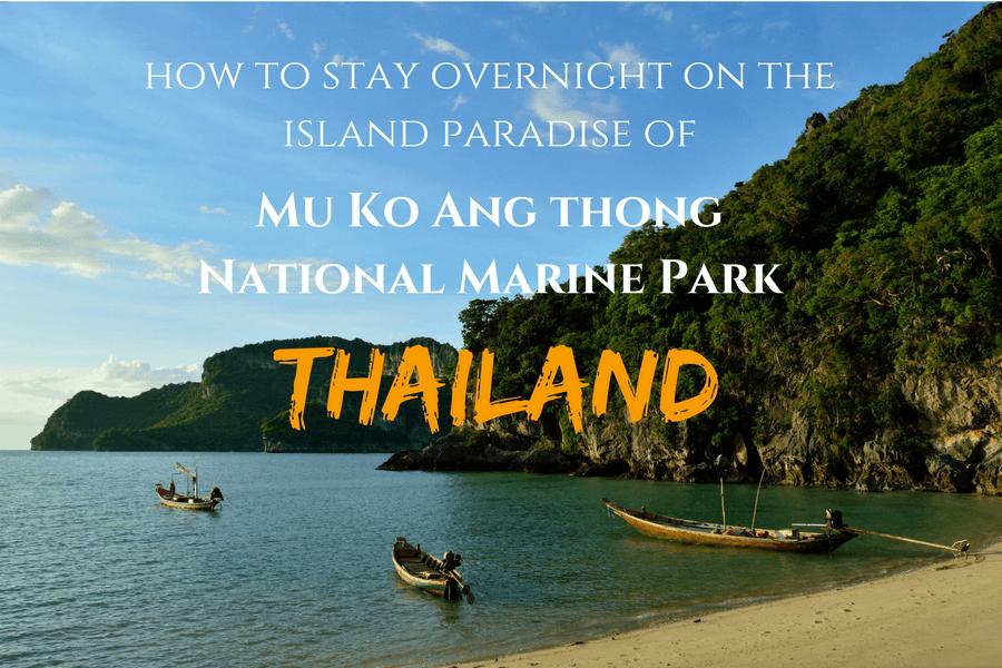 Staying Overnight At Mu Ko Ang Thong National Marine Park