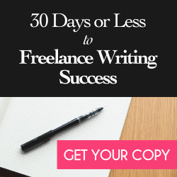 30 Days or Less to Freelance Writing Success