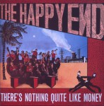 There's Nothing Quite Like Money /The Happy End