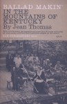 Ballad Makin' in the Mountains of Kentucky Paperback