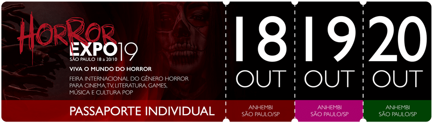 Horror Expo: Passaporte Individual | Horror Expo | Viva o Mundo do Horror | Feira Internacional do gênero Horror para Cinema, TV, Literatura, Games, Música e Cultura Pop