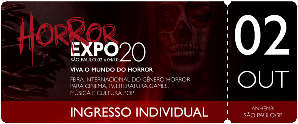 Horror Expo: Ingresso 02/10/2020 | Horror Expo | Viva o Mundo do Horror | Feira Internacional do gênero Horror para Cinema, TV, Literatura, Games, Música e Cultura Pop
