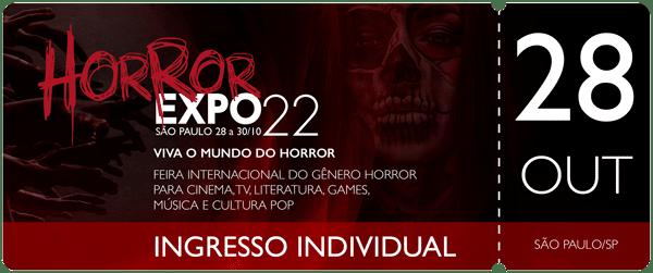 Horror Expo: Ingresso 28/10/2022 | Horror Expo | Viva o Mundo do Horror | Feira Internacional do gênero Horror para Cinema, TV, Literatura, Games, Música e Cultura Pop