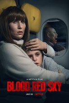 Friday, July 23, 2021: Blood Red Sky Premieres Today on Netflix