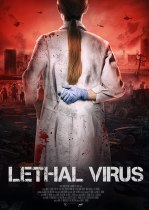 Tuesday, July 27, 2021: Lethal Virus Premieres Today on VOD