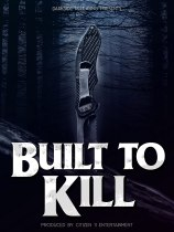 Built to Kill (2020) Available August 10