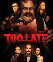Too Late (2021) Available August 24