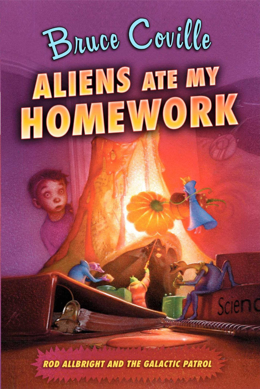 Teacher, I Hate To Say It, But 'Aliens Ate My Homework!'
