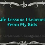 Life Lessons I Learned From My Kids