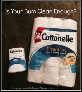 Is Your Bum Clean Enough? Cottonelle Can Help!