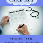 Affordable Care Act; What You need To Know